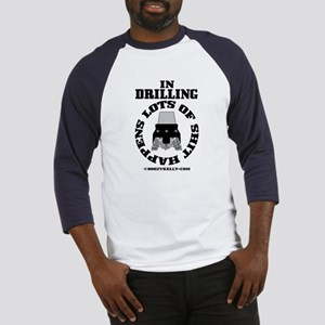 In Drilling Shit Happens Baseball Jersey