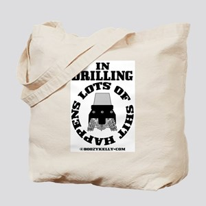 In Drilling Shit Happens Tote Bag