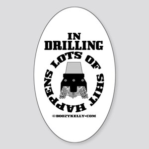 In Drilling Shit Happens Oval Sticker