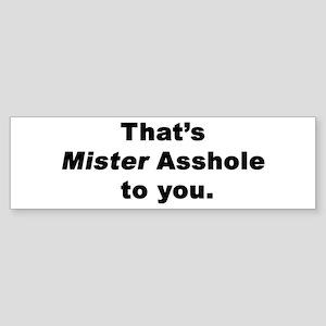 Mister Asshole Bumper Sticker