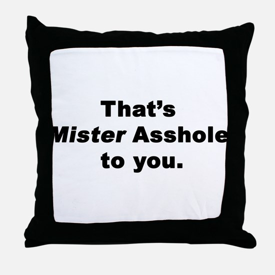 Mister Asshole Throw Pillow