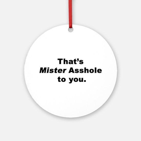 Mister Asshole Ornament (Round)