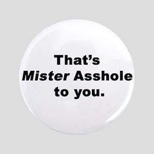 """Mister Asshole 3.5"""" Button"""