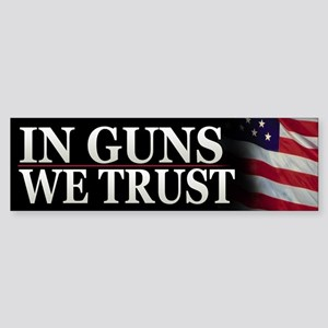 In Guns We Trust Patriotic Bumper Sticker