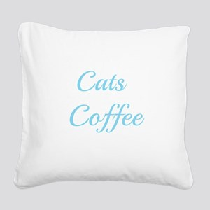 Addicted To Cats And Coffee Square Canvas Pillow
