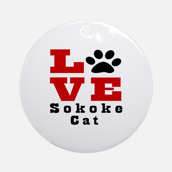 Love sokoke Cats Round Ornament