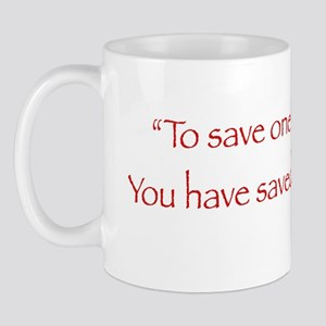 """To Save One Life"" Mug"