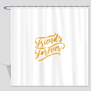 Friend forever Shower Curtain