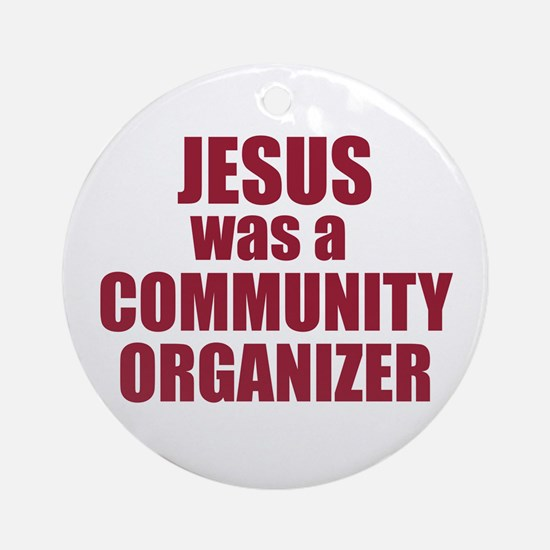 Jesus : Community Organizer Ornament (Round)