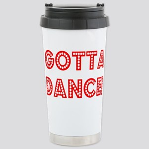 gotta dance 16 oz Stainless Steel Travel Mug