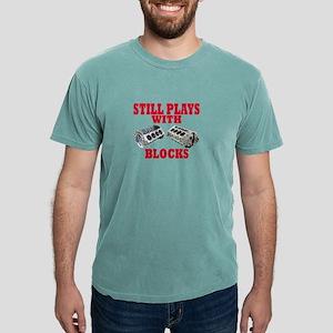 STILL PLAYS WITH BLOCKS MACHIN... T-Shirt