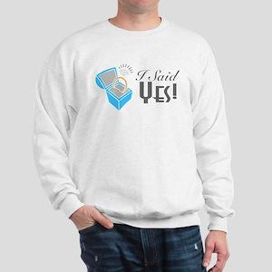 I Said Yes! (Ring Box) Sweatshirt