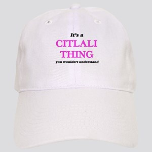 It's a Citlali thing, you wouldn't und Cap
