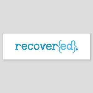 recover{ed} 5 inch Bumper Sticker