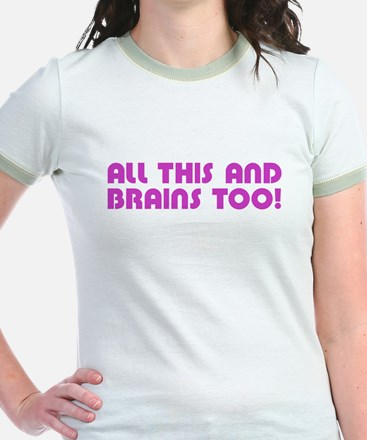 All This And Brains Too! T