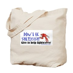 Don't Be Shellfish Tote Bag
