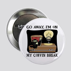 "Coffin Break 2.25"" Button"