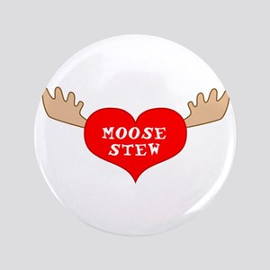 "I Love Moose Stew! 3.5"" Button"