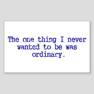 Ordinary...I think not! Rectangle Sticker
