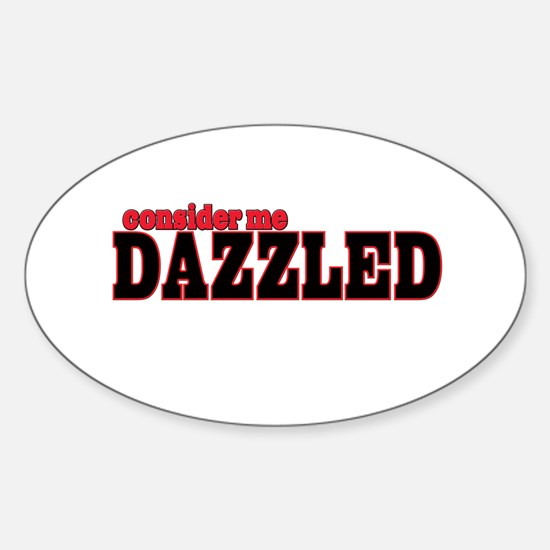 Consider me Dazzled Oval Decal