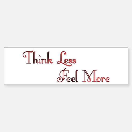 Think Less Design #91 Bumper Bumper Bumper Sticker