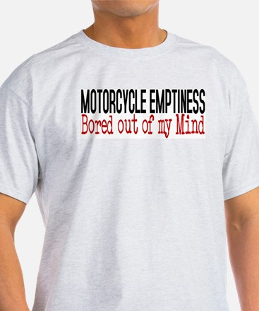 MOTORCYCLE EMPTINESS Bored out of my T-Shirt