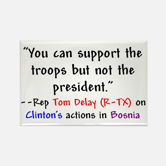 Tom Delay Quote on Clintons B Rectangle Magnet