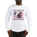 Pit Bulls for Sarah Long Sleeve T-Shirt