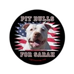 """Pit Bulls for Sarah 3.5"""" Button (100 pack)"""