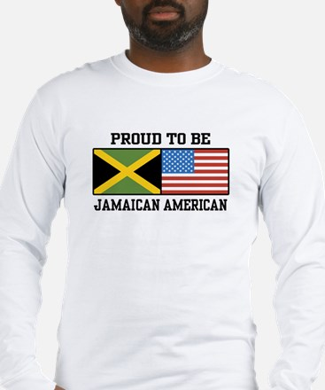 Proud To Be Jamaican American Long Sleeve T-Shirt