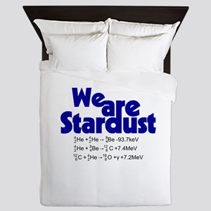 We Are Stardust Queen Duvet