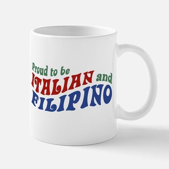 Proud to be Italian and Filipino Mug
