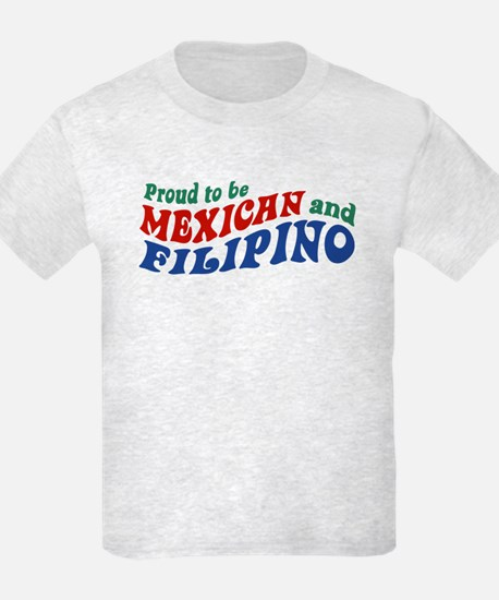 Proud to be Mexican and Filipino T-Shirt