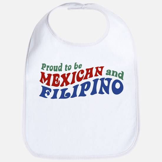 Proud to be Mexican and Filipino Bib