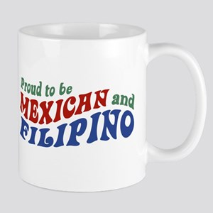 Proud to be Mexican and Filipino Mug
