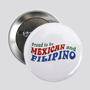 """Proud to be Mexican and Filipino 2.25"""" Button"""