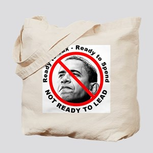 Anti Barack Obama Not Ready Tote Bag
