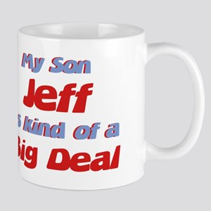 My Son Jeff - Big Deal Mug