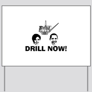 Drill Now Republican Oil Yard Sign