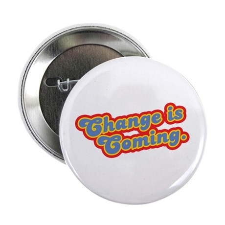 """Change is Coming Retro 2.25"""" Button (10 pack)"""