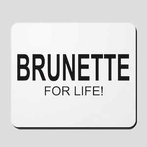 Brunette For Life Mousepad