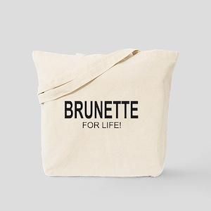 Brunette For Life Tote Bag