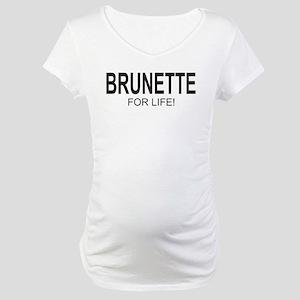 Brunette For Life Maternity T-Shirt
