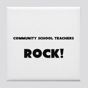 Community School Teachers ROCK Tile Coaster