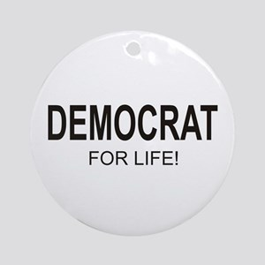 Democrat For Life Ornament (Round)