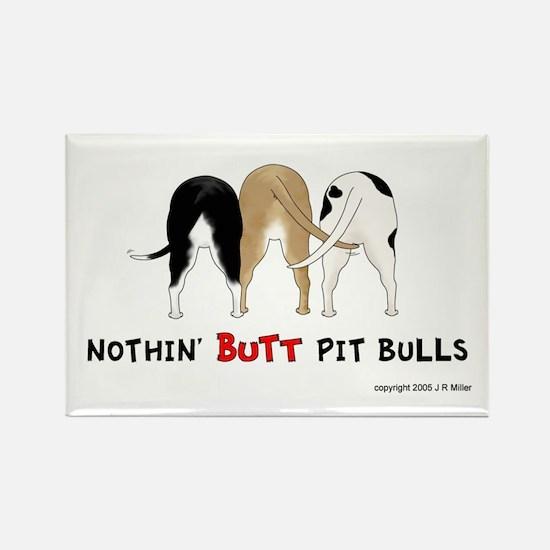 Nothin' Butt PitBulls Rectangle Magnet (100 pack)