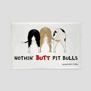 Nothin' Butt PitBulls Rectangle Magnet