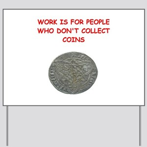 coin collector Yard Sign
