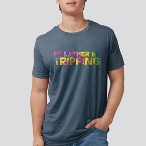 I'd Rather Be Tripping T-Shirt