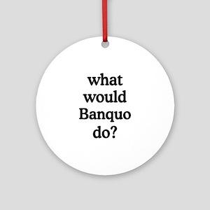 Banquo Ornament (Round)